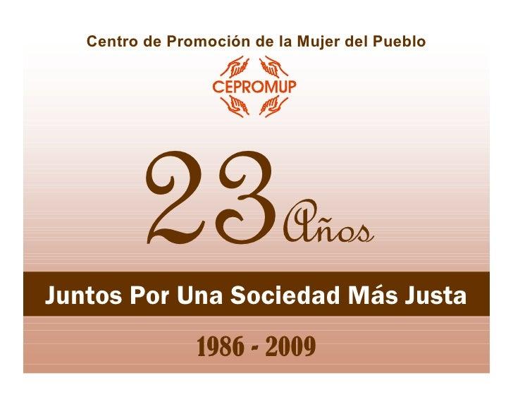 Centro de Promoción de la Mujer del Pueblo              23                Años Juntos Por Una Sociedad Más Justa          ...