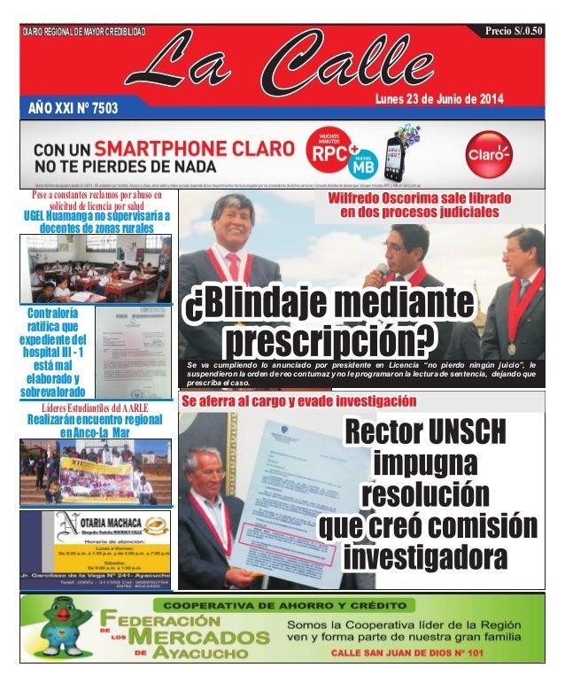 La CalleAÑO XXI Nº 7503 Lunes 23 de Junio de 2014 UGELHuamanganosupervisaríaa docentesdezonasrurales Contraloría ratificaq...