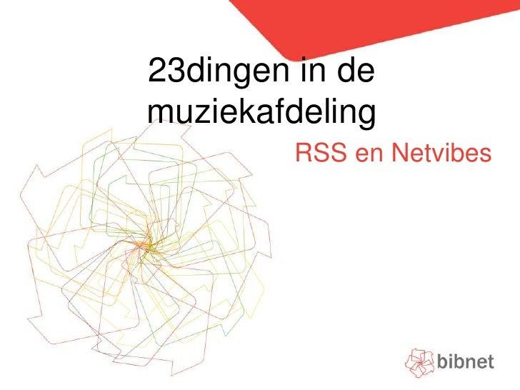 23dingen in de muziekafdeling<br />RSS en Netvibes<br />