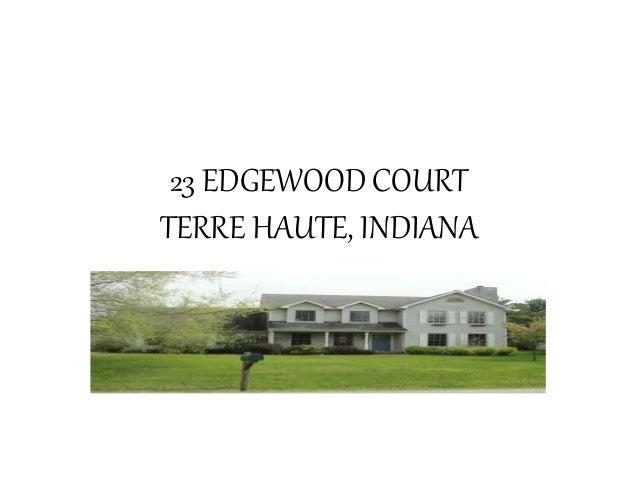 23 EDGEWOOD COURT TERRE HAUTE, INDIANA