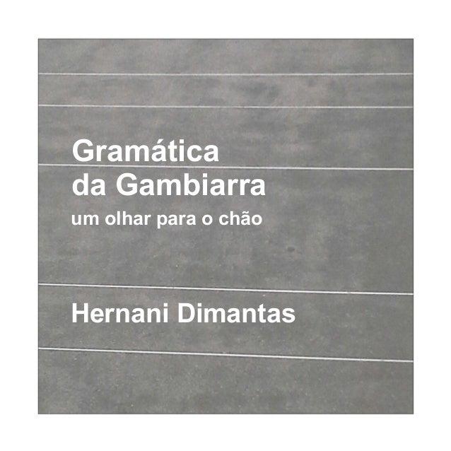 Gramática da Gambiarra Hernani Dimantas um olhar para o chão
