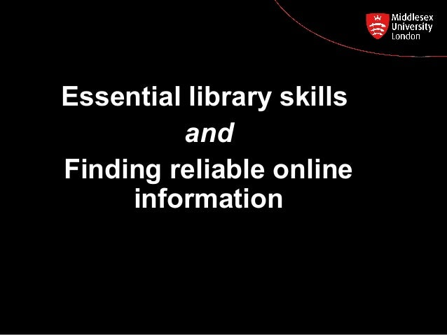 Essential library skills and Postgraduate Course Feedback Finding reliable online information Induction, January 2014 MSc ...
