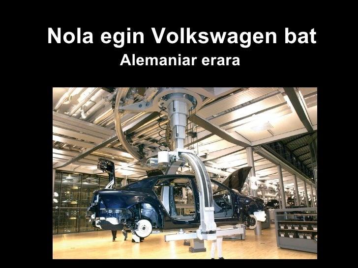 Nola egin Volkswagen bat Alemaniar erara