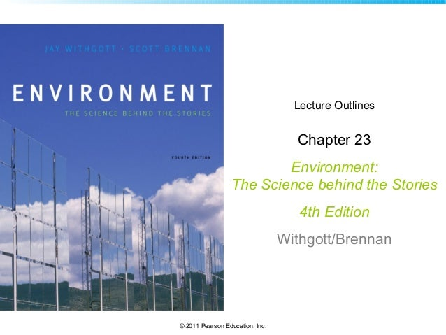 © 2011 Pearson Education, Inc. Lecture Outlines Chapter 23 Environment: The Science behind the Stories 4th Edition Withgot...