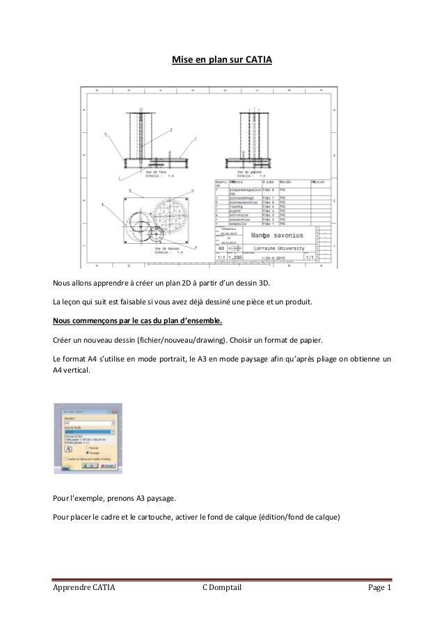 Mise en plan sur CATIANous allons apprendre à créer un plan 2D à partir d'un dessin 3D.La leçon qui suit est faisable si v...