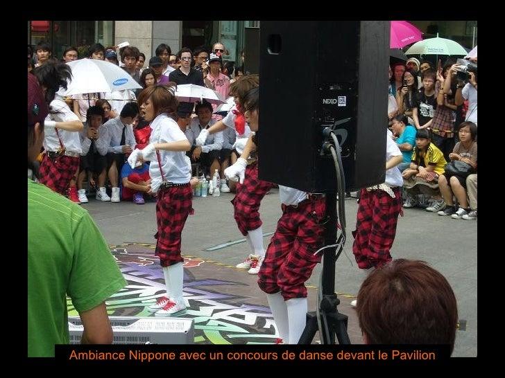 Ambiance Nippone avec un concours de danse devant le Pavilion