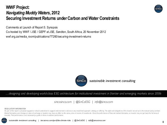 WWF Project:  Navigating Muddy Waters, 2012  Securing Investment Returns under Carbon and Water Constraints  Comments at L...