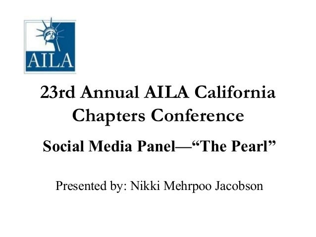"""23rd Annual AILA California Chapters Conference Social Media Panel—""""The Pearl"""" Presented by: Nikki Mehrpoo Jacobson"""