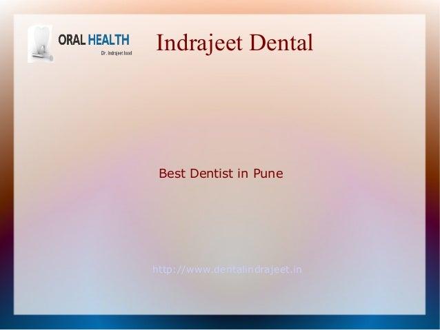 Indrajeet Dental http://www.dentalindrajeet.in Best Dentist in Pune