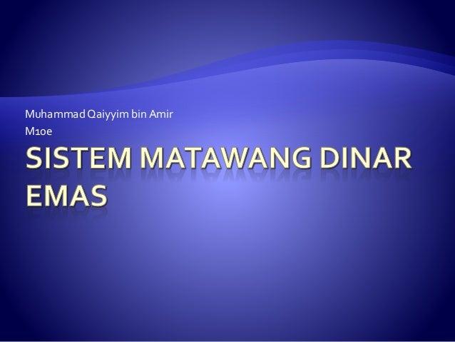 23 )sistem matawang dinar emas qaiyyim bin amir