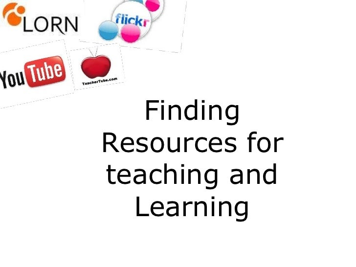 Finding Resources for teaching and Learning