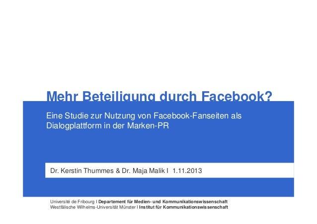 Mehr Beteiligung durch Facebook? Eine Studie zur Nutzung von Facebook-Fanseiten als Dialogplattform in der Marken-PR  Dr. ...