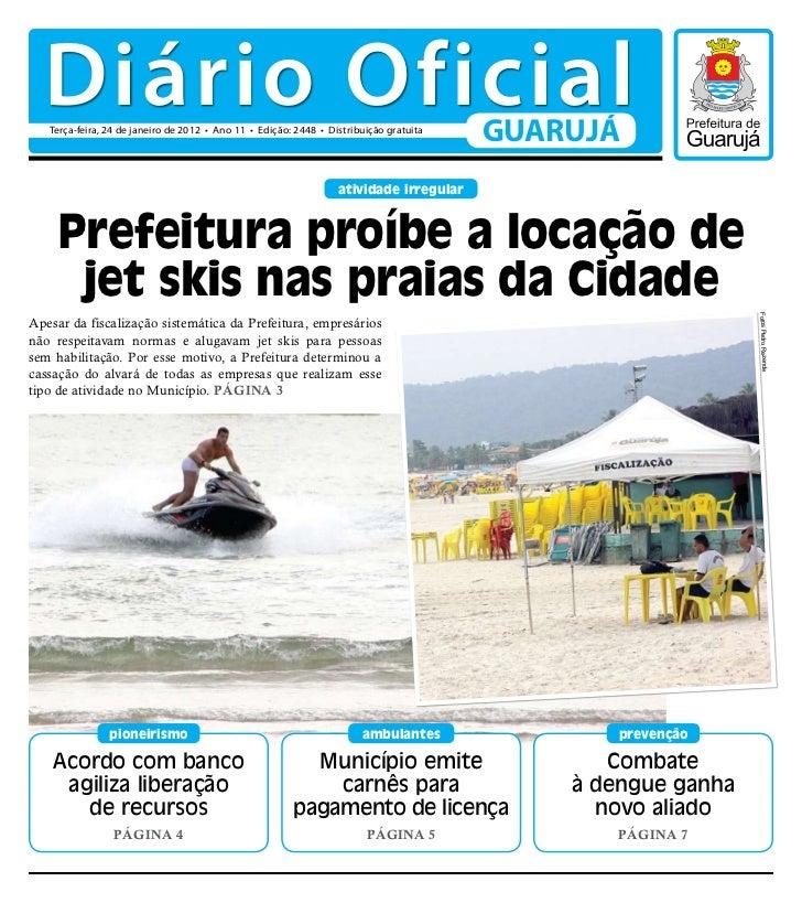 Diário Oficial   Terça-feira, 24 de janeiro de 2012 • Ano 11 • Edição: 2448 • Distribuição gratuita                       ...