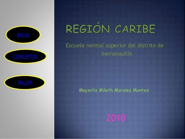 Escuela normal superior del distrito de barranquilla Mayerlis Mileth Morales Montes 2010 INICIO CONCEPTOS TALLER