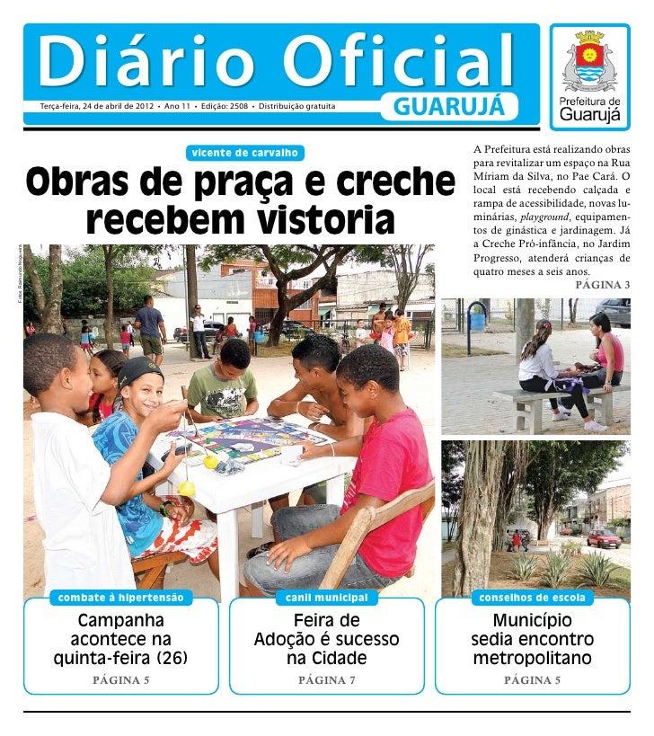 Diário Oficial                          Terça-feira, 24 de abril de 2012 • Ano 11 • Edição: 2508 • Distribuição gratuita  ...