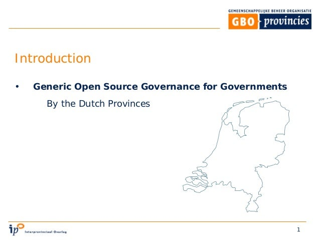 1 Introduction • Generic Open Source Governance for Governments By the Dutch Provinces