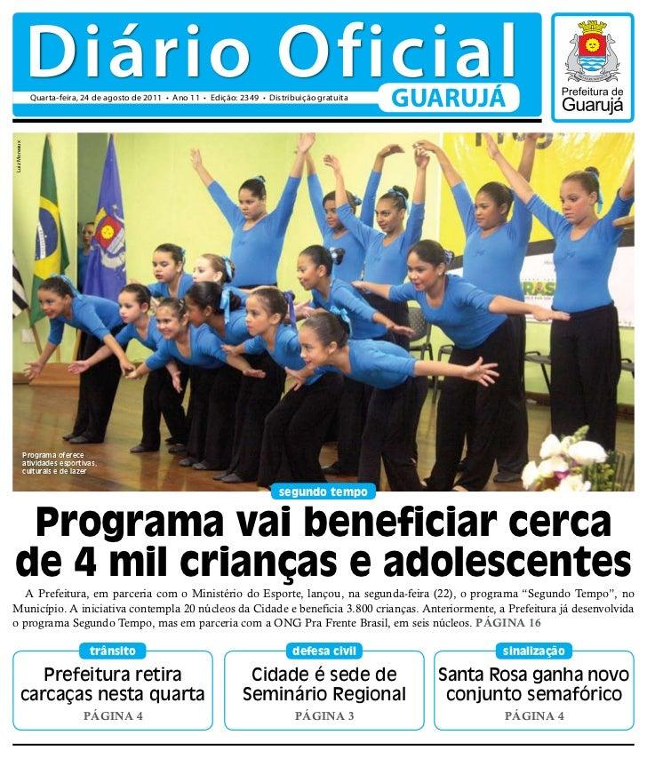 Diário Oficial                 Quarta-feira, 24 de agosto de 2011 • Ano 11 • Edição: 2349 • Distribuição gratuita         ...