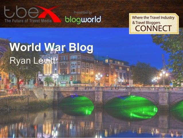 World War Blog Ryan Levitt
