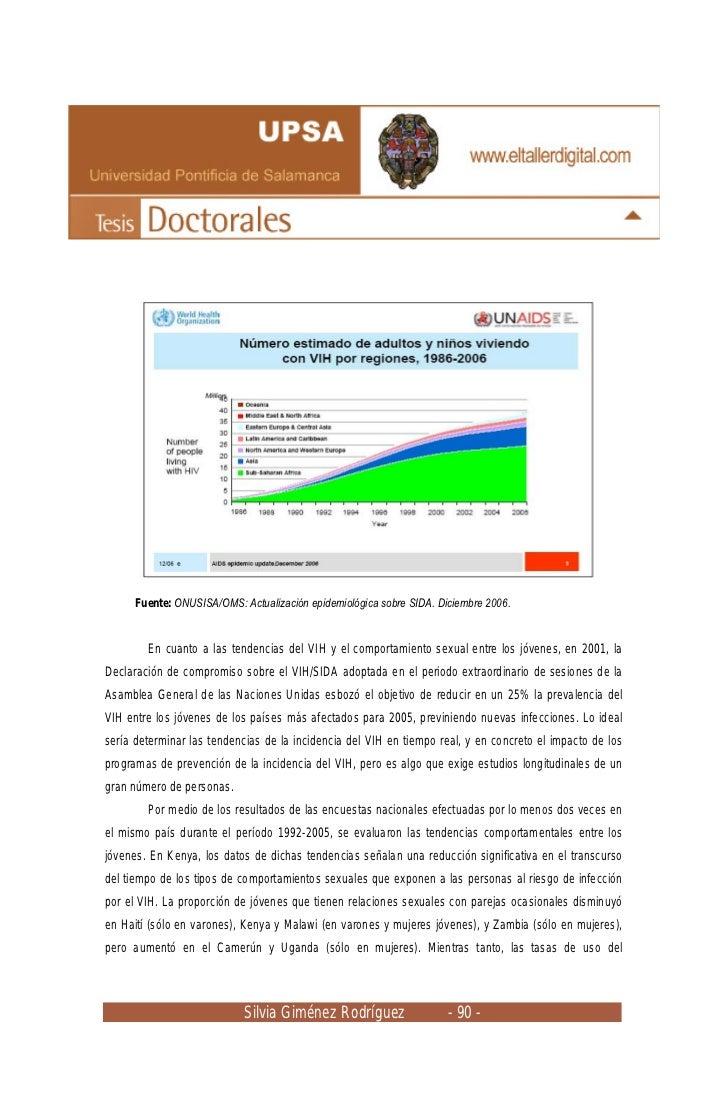 Fuente: ONUSISA/OMS: Actualización epidemiológica sobre SIDA. Diciembre 2006.        En cuanto a las tendencias del VIH y ...