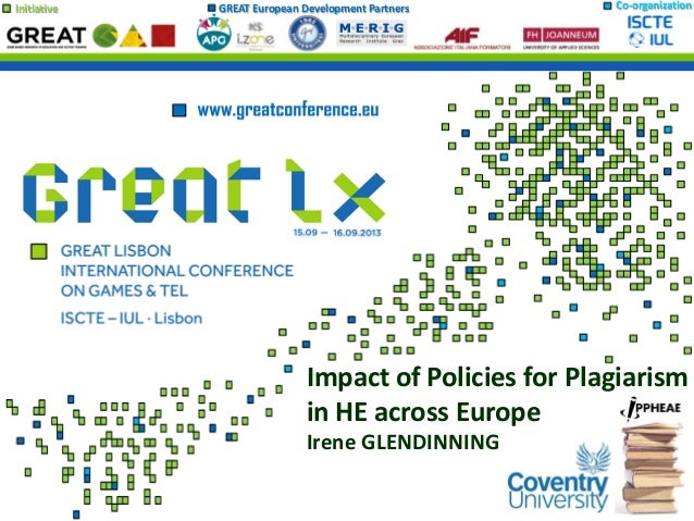 Initiative GREAT European Development Partners Co-organization Impact of Policies for Plagiarism in HE across Europe Irene...