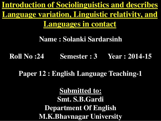 sociolinguistic in language teaching (raheel) in the 21st century the field of language teaching and learning has shifted from focusing on form and structure to give more attention to the integration of the culture of the target language as meaning is usually created within a social context, culture is very important to.