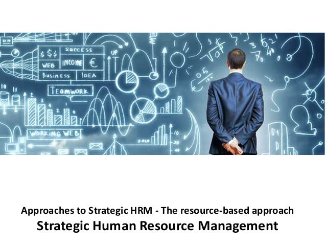 human resource management approaches Human resource management: a critical approach / edited by david g collings  and geoffrey wood p cm includes bibliographical references and index 1.