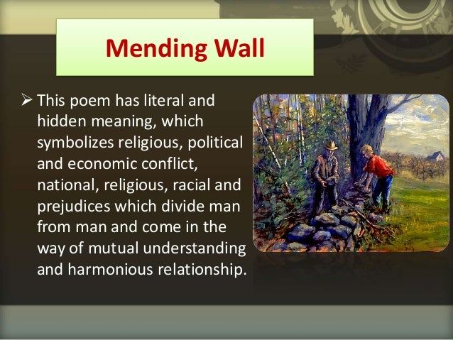 mending wall poem analysis essay Robert frost's mending wall: a close analysis of frost's poems  have students write a short argumentative essay on frost's marriage of form and content in.