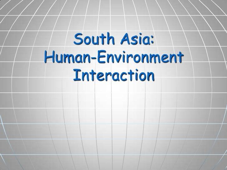 24.3   south asia-human-environment interaction