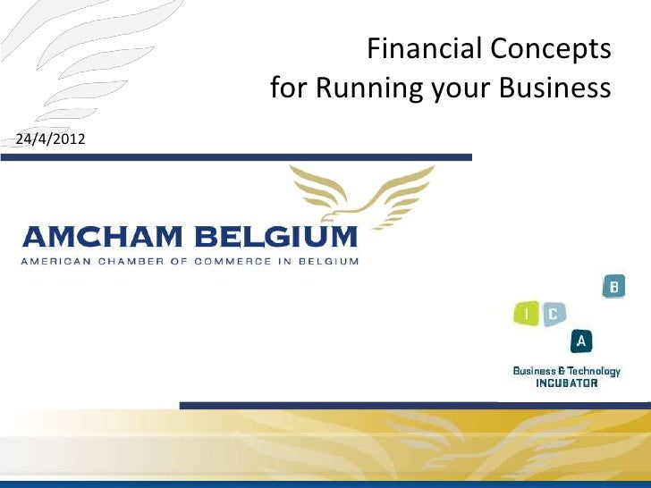 Financial Concepts            for Running your Business24/4/2012