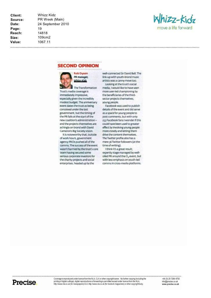 Client:   Whizz Kidz Source:   PR Week (Main) Date:     24 September 2010 Page:     19 Reach:    14818 Size:     109cm2 Va...