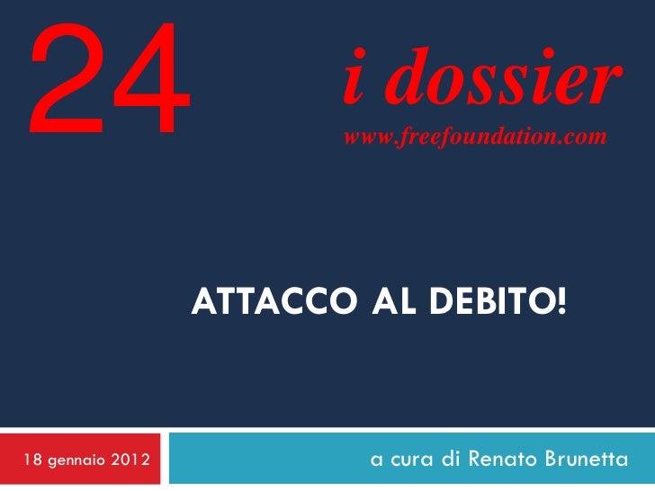 24                       i dossier                         www.freefoundation.com                  ATTACCO AL DEBITO!18 ge...