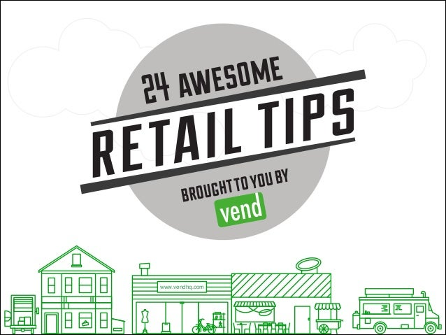 www.vendhq.com RETAIL TIPS broughttoyouby 24 awesome