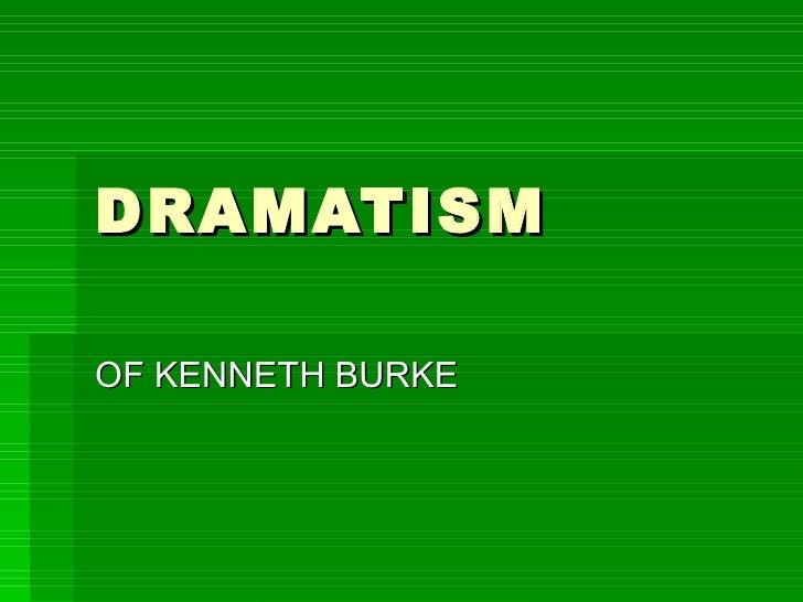DRAMATISM OF KENNETH BURKE