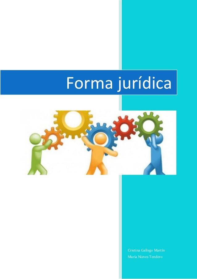 Forma jurídica        Cristina Gallego Martín        María Nieves Tendero
