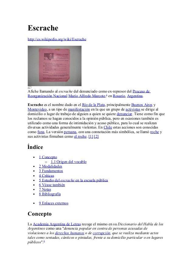 Escrachehttp://es.wikipedia.org/wiki/EscracheAfiche llamando al escrache del denunciado como ex-represor del Proceso deReo...