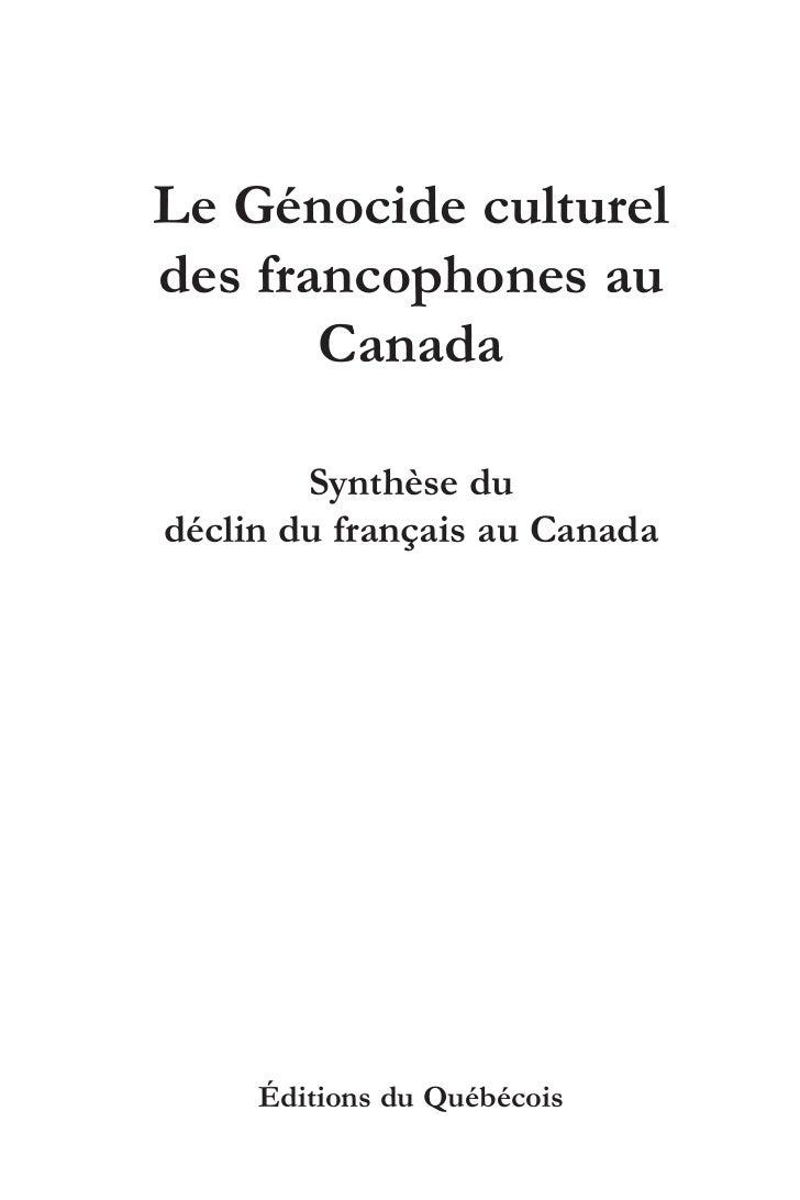 Le Génocide cultureldes francophones au       Canada        Synthèse dudéclin du français au Canada     Éditions du Québéc...