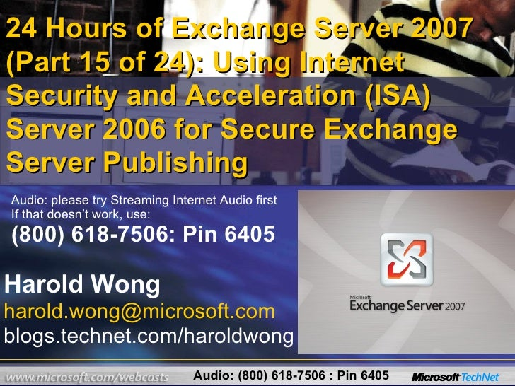 24 Hours of Exchange Server 2007 (Part 15 of 24): Using Internet Security and Acceleration (ISA) Server 2006 for Secure Ex...