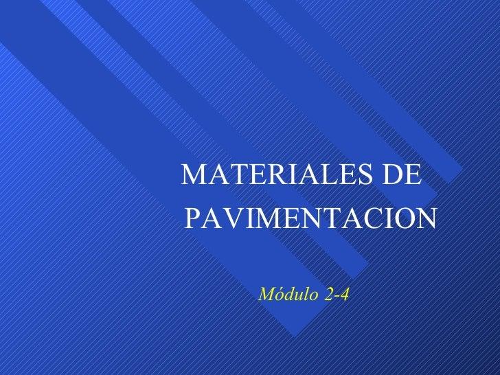 Módulo 2-4 MATERIALES DE PAVIMENTACION