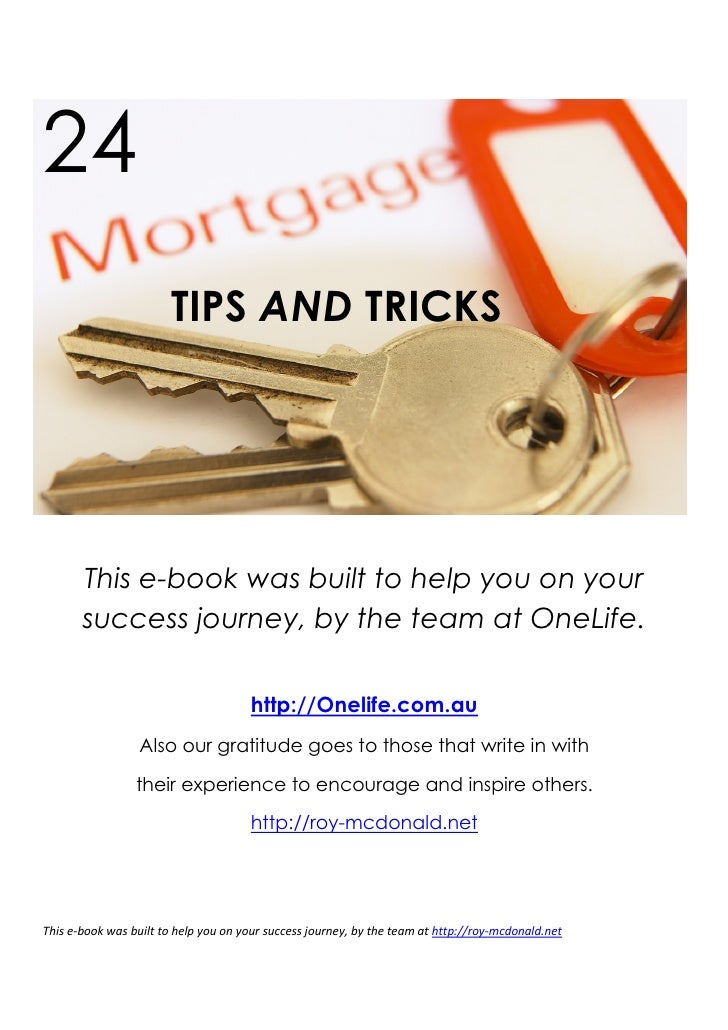 24                         TIPS AND TRICKS            This e-book was built to help you on your        success journey, by...