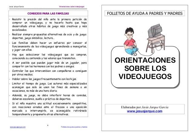 Jesús Jarque García  Orientaciones sobre videojuegos  CONSEJOS PARA LAS FAMILIAS  FOLLETOS DE AYUDA A PADRES Y MADRES  - R...