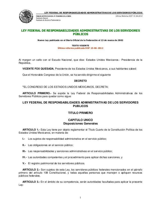 LEY FEDERAL DE RESPONSABILIDADES ADMINISTRATIVAS DE LOS SERVIDORES PÚBLICOS CÁMARA DE DIPUTADOS DEL H. CONGRESO DE LA UNIÓ...