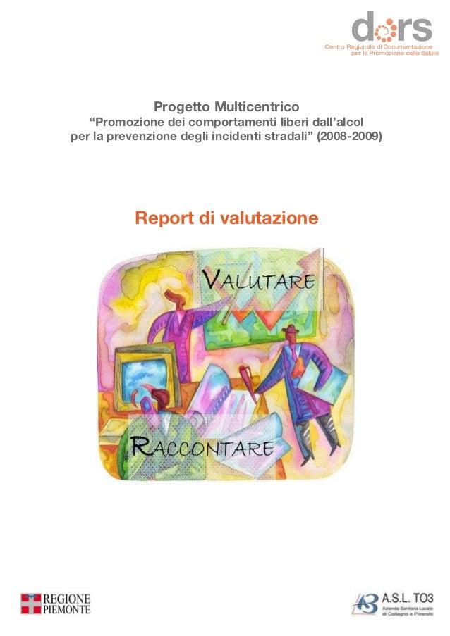"""Progetto Multicentrico """"Promozione dei comportamenti liberi dall'alcol per la prevenzione degli incidenti stradali"""" (2008-..."""