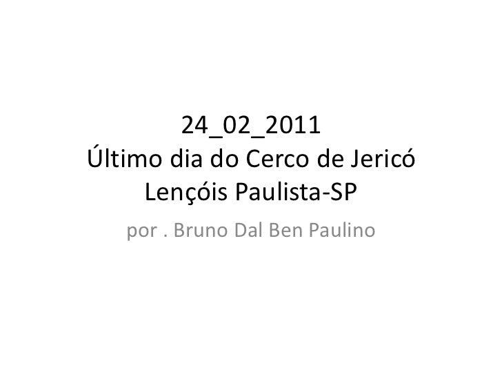 24_02_2011Último dia do Cerco de JericóLençóis Paulista-SP <br />por . Bruno Dal Ben Paulino<br />