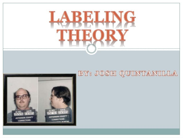 a policy implications of labeling theory Naming has political implications queer labeling the ideas of labelling theory could flourish in many theories and there are many policy and theory.