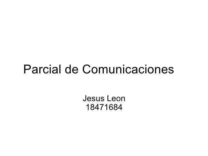 Parcial de Comunicaciones Jesus Leon 18471684