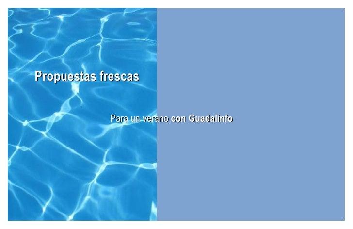 Propuestas frescas Para un verano   con Guadalinfo