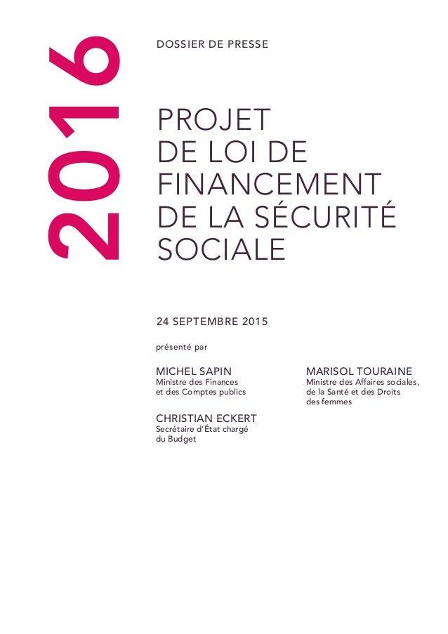projet de loi de financement de la sécurité sociale 24 septembre 2015 Dossier de Presse présenté par Michel Sapin Ministre...