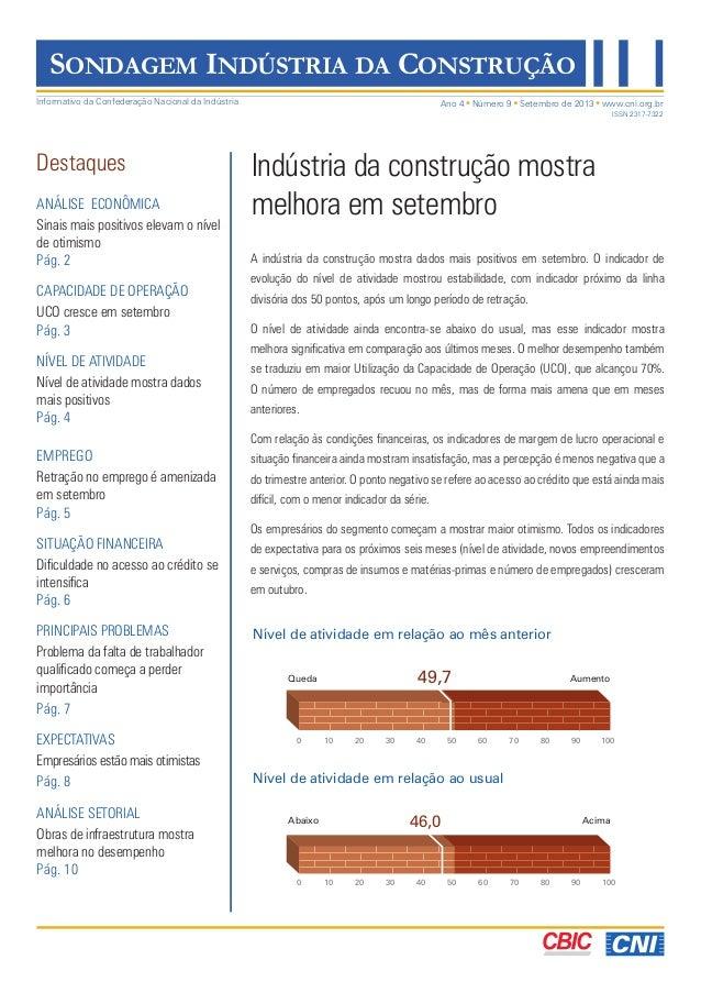 SONDAGEM INDÚSTRIA DA CONSTRUÇÃO Informativo da Confederação Nacional da Indústria  Ano 4 Número 9 Setembro de 2013 www.cn...