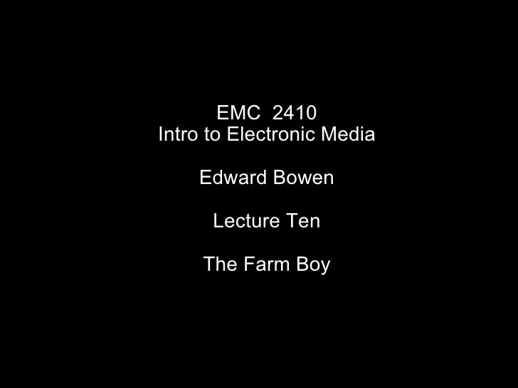 EMC 2410 Lecture 11 The Farm Boy