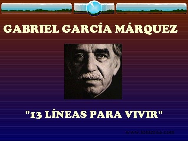 "www.tonterias.com GABRIEL GARCÍA MÁRQUEZ ""13 LÍNEAS PARA VIVIR"""